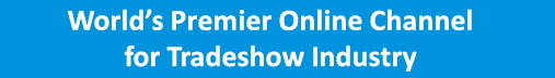 Worlds Premier Online Channel for Tradeshow Industry